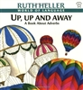 Up, Up and Away: A Book About Adverbs by Ruth Heller