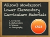 Alison's Montessori Lower Elementary Curriculum Materials (6-9)