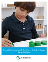 Montessori Materials: Sensorial Extensions for the Colored Cylinders Manual